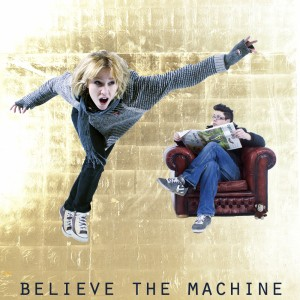 Believe The Machine - Digital Cover